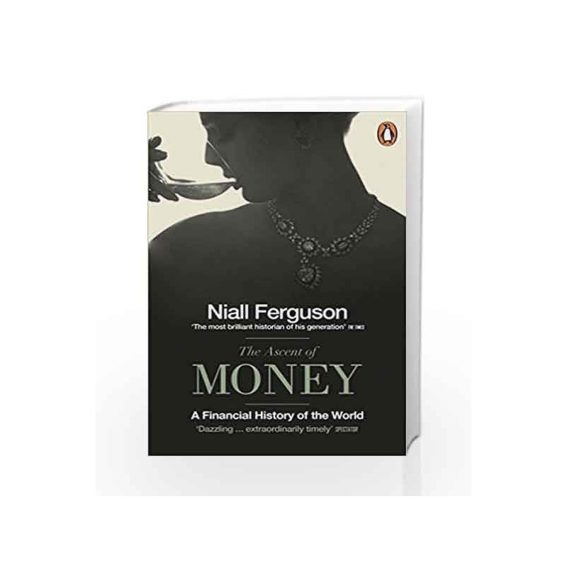 The Ascent of Money: A Financial History of the World by Niall Ferguson Book-9780718194000