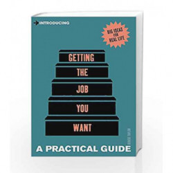 Introducing Getting the Job You Want: A Practical Guide by Denise Taylor Book-9781848315068