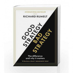 Good Strategy/Bad Strategy: The difference and why it matters by Richard Rumelt Book-