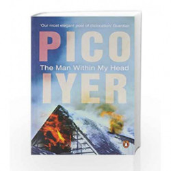 The Man Within My Head by Pico Iyer Book-9780143418559
