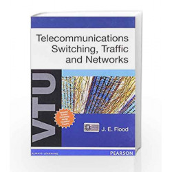 Telecommunication Switching, Traffic and Networks: For VTU by J.E. Flood Book-9788131764640