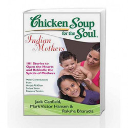 Chicken Soup For The Soul: Indian Mothers by J. Canfield Book-9789380658094