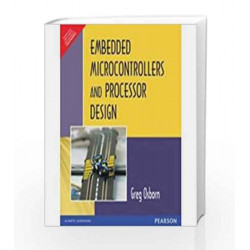 Embedded Microcontrollers and Processor Design by Charles Greg Osborn Book-9788131764732