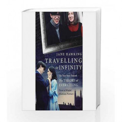 Travelling to Infinity: The True Story Behind the Theory of Everything by Jane Hawking Book-9781846883668