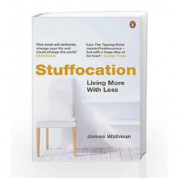 Stuffocation: Living More With Less by James Wallman Book-9780241971543