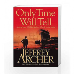 Only Time Will Tell (The Clifton Chronicles) by Jeffrey Archer Book-9781447222835