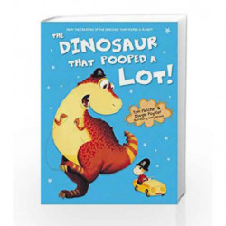 Dinosaur That Pooped A Lot Export (The Dinosaur That Pooped) by Tom Fletcher Book-9781782954972