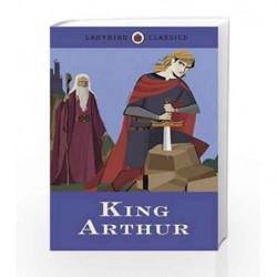 Ladybird Classics: King Arthur by NA Book-9780723295600