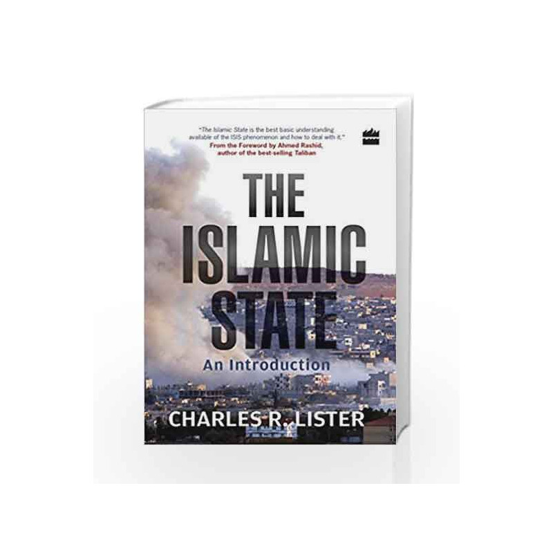 The Islamic State: An Introduction by Charles R. Lister Book-9789351773993