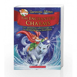 Geronimo Stilton and the Kingdom of Fantasy #7: The Enchanted Charms by Geronimo Stilton Book-9789351035497