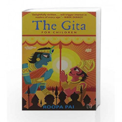 The Gita: For Children by Roopa Pai Book-9789351950127