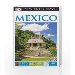 DK Eyewitness Travel Guide Mexico (Eyewitness Travel Guides) by NA Book-9781409329800