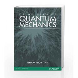 Principles of Quantum Mechanics, 1e by Ishwar Singh Tyagi Book-9788131773352