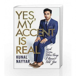Yes, My Accent is Real by Kunal Nayyar Book-9781471155611
