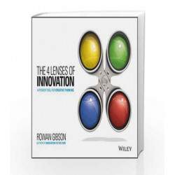 The 4 Lenses of Innovation: A Power Tool for Creative Thinking by Rowan Gibson Book-9788126555123