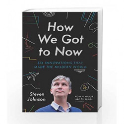 How We Got to Now by Steven Johnson Book-9781846148606