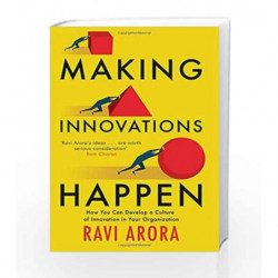 Making Innovations Happen: How You Can Develop a Culture of Innovation in Your Organization by Ravi Arora Book-9780670088492