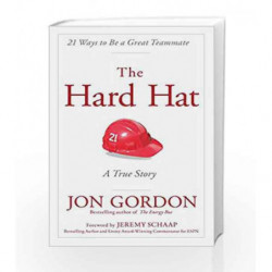 The Hard Hat: 21 Ways to Be a Great Teammate by Jon Gordon Book-9788126558377