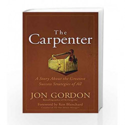 The Carpenter: A Story About the Greatest Success Strategies of All by Jon Gordon Book-9788126558421