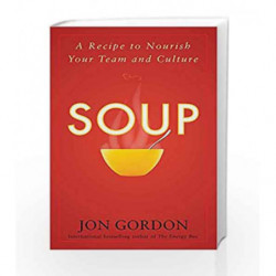Soup: A Recipe to Nourish Your Team and Culture by Jon Gordon Book-9788126558391