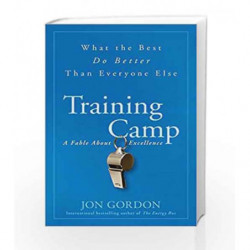 Training Camp: What the Best Do Better Than Everyone Else by Jon Gordon Book-9788126558407
