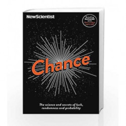 Chance: The Science and Secrets of Luck, Randomness and Probability (New Scientist) by jeremy webb Book-9781781255438