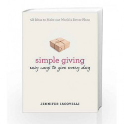 Simple Giving: Easy Ways to Give Every Day by Jennifer Iacovelli Book-9780399172458