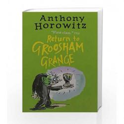 Return to Groosham Grange by ANTHONY HOROWITZ Book-9781406364736