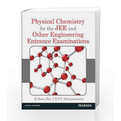 Physical Chemistry for the JEE and Other Engineering Entrance Examinations by K Rama Rao Book-9788131787618