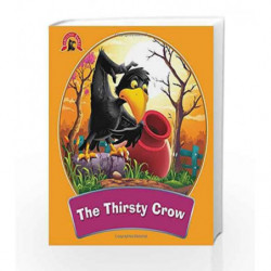 The Thirsty Crow: Fabulous Fables by NA Book-9789384119683