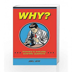 Why? Answers to Everyday Scientific Questions by Levy Joel Book-9781782435952