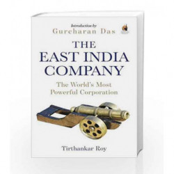 The East India Company: The World                  s Most Powerful Corporation by Tirthankar Roy Book-9780143426172