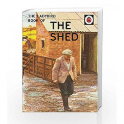 The Ladybird Book of the Shed (Ladybirds for Grown-Ups) by Jason Hazeley Book-9780718183585