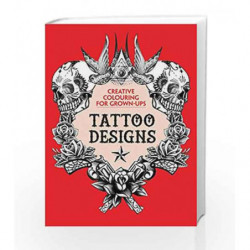 Tattoo Designs: Creative Colouring for Grown-ups by NA Book-9781782432494