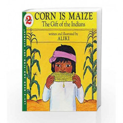Corn Is Maize: The Gift of the Indians: Let's Read and Find out Science - 2 by Aliki Book-9780064450263