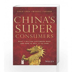 China's Super Consumers: What 1 Billion Customers Want and How to Sell it to Them by Savio Chan Book-9788126560530