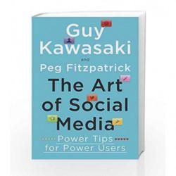 Art of Social Media: Power Tips by Guy Kawasaki Book-9780241199473