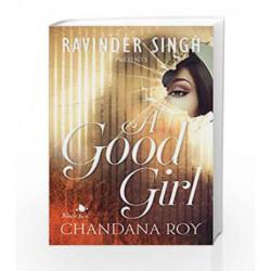 A Good Girl by Chandana Roy? ,Ravinder Singh (Editor) Book-9788192982205