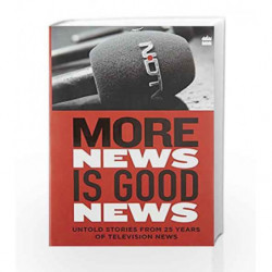 More News Is Good News: 25 Years of NDTV by NDTV Book-9789351778318