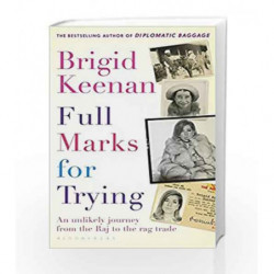 Full Marks for Trying: An unlikely journey from the Raj to the Rag Trade by Brigid Keenan Book-9781408852279
