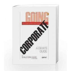 Going Corporate: A Geeks Guide by Kadre S Book-9788132203537