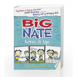 Big Nate Lives It Up by Lincoln Peirce Book-9780008149260