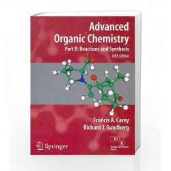 Advanced Organic Chemistry: Reaction And Synthesis (Part B) by Carey Book-9788132204268