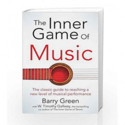 The Inner Game of Music by W Timothy Gallwey Book-9781447291725