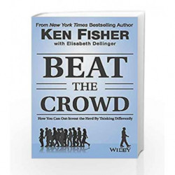 Beat the Crowd: How You Can Out-Invest the Herd by Thinking Differently by FISHER KENNETH L Book-9788126556137
