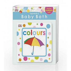 Squeaky Baby Bath Book Colours (Baby Touch and Feel) by DK Book-9781409350361