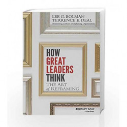 How Great Leaders Think: The Art of Reframing by Lee G. Bolman Book-9788126556045