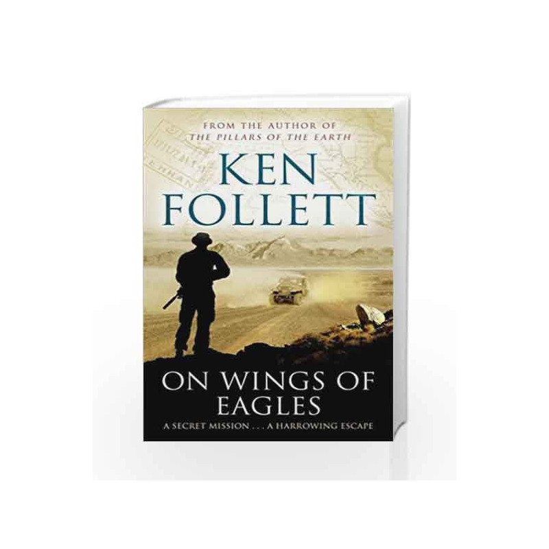 On Wings of Eagles by Ken Follett Book-9781447221609