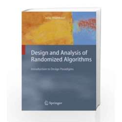 DESIGN AND ANALYSIS OF RANDOMIZED ALGORITHMS: INTRODUCTION TO DESIGN PARADIGMS by HROMKOVIC Book-9788132231592