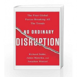 No Ordinary Disruption: Four Global Forces Breaking All The Trends by Richard Dobbs Book-9781610396295